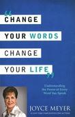 CHANGE YOUR WORDS CHANGE YOUR LIFE - MEYER, JOYCE - 9781444745207
