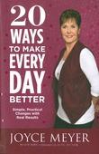 20 WAYS TO MAKE EVERY DAY BETTER - MEYER, JOYCE - 9781455560028