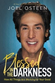 BLESSED IN THE DARKNESS - OSTEEN, JOEL - 9781546033172