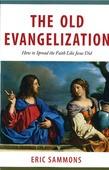 THE OLD EVANGELIZATION - SAMMONS, ERIC - 9781683570301