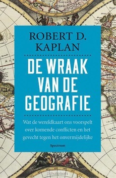 DE WRAAK VAN DE GEOGRAFIE - KAPLAN, ROBERT D. - 9789000331093
