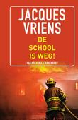 DE SCHOOL IS WEG! - VRIENS, JACQUES - 9789000340262
