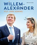 WILLEM-ALEXANDER 5 JAAR KONING 2013-2018 - BREE, HAN VAN - 9789000351787