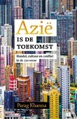 AZIË IS DE TOEKOMST - KHANNA, PARAG - 9789000358847