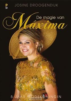 DE MAGIE VAN MAXIMA - DROOGENDIJK, JOSINE - 9789020608625