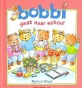 BOBBI GAAT NAAR SCHOOL - MAAS, MONICA - 9789020684247