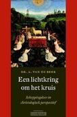 EEN LICHTKRING OM HET KRUIS - BEEK, DR. A. VAN DE - 9789021143668