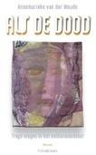 ALS DE DOOD - WOUDE, ANNEMARIEKE VAN DER - 9789021143927