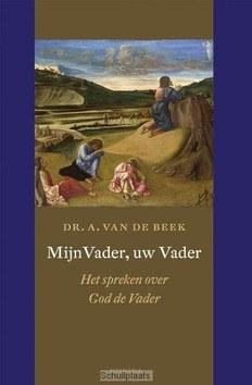 MIJN VADER, UW VADER - BEEK, A. VAN DE - 9789021144832
