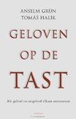 GELOVEN OP DE TAST - HALIK, THOMAS; GRÜN, ANSELM - 9789021144931