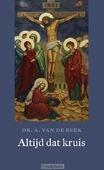 ALTIJD DAT KRUIS - BEEK, A. VAN DE - 9789021170626