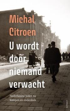 U WORDT DOOR NIEMAND VERWACHT - CITROEN, MICHAL - 9789021340067