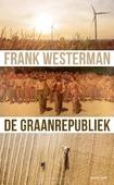 DE GRAANREPUBLIEK - WESTERMAN, FRANK - 9789021404226