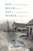 EEN MUUR VAN WATER - HAAN, TEUNTJE DE - 9789021416908