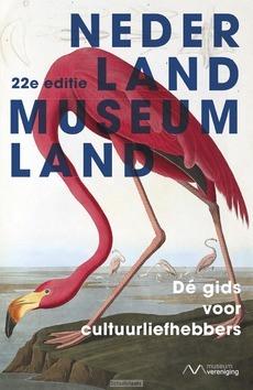 NEDERLAND MUSEUMLAND 22E EDITIE - NEDERLANDSE MUSEUMVERENIGING - 9789021564463