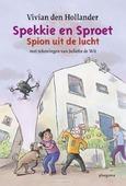 SPEKKIE EN SPROET: SPION UIT DE LUCHT - HOLLANDER, VIVIAN DEN - 9789021674575