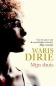 MIJN THUIS - DIRIE, WARIS - 9789022557433