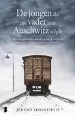 De jongen die zijn vader naar Auschwitz - Dronfield, Jeremy - 9789022586075
