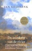 DE OVERKANT VAN DE RIVIER - SIEBELINK, J. - 9789023422716