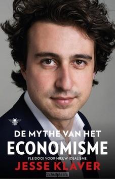 DE MYTHE VAN HET ECONOMISME - KLAVER, JESSE - 9789023443735