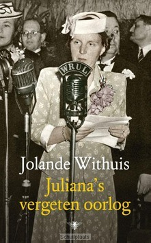 JULIANA'S VERGETEN OORLOG - WITHUIS, JOLANDE - 9789023484790