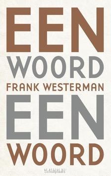 EEN WOORD EEN WOORD - WESTERMAN, FRANK - 9789023498599