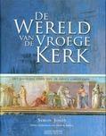 DE WERELD VAN DE VROEGE KERK - JONES, S. - 9789023920632