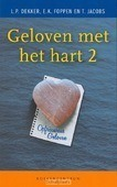 GELOVEN MET HET HART 2 - DEKKER, L.P. - 9789023923831