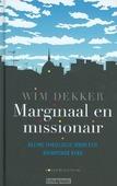MARGINAAL EN MISSIONAIR - DEKKER, W. - 9789023925637