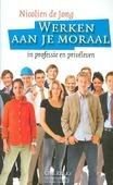 WERKEN AAN JE MORAAL - JONG, NICOLIEN DE - 9789023926771