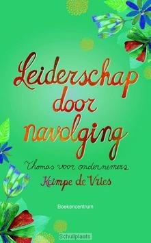 LEIDERSCHAP DOOR NAVOLGING - VRIES, KEIMPE DE - 9789023926986