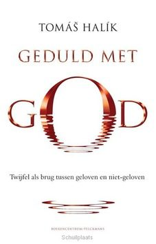 GEDULD MET GOD - HALIK, THOMAS - 9789023927662