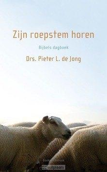 ZIJN ROEPSTEM HOREN - JONG, PIETER L. DE - 9789023928577