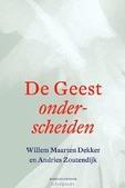 DE GEEST ONDERSCHEIDEN - DEKKER, WILLEM MAARTEN; ZOUTENDIJK, ANDR - 9789023950578