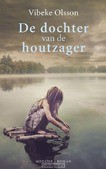 DE DOCHTER VAN DE HOUTZAGER - OLSSON, VIBEKE - 9789023950790