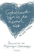 GETROUWD ZIJN IS DE HEMEL NIET - HEIJNINGEN-STEENBERGEN, ANNEMARIE VAN - 9789023951759