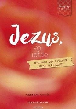 JEZUS, VOL LIEFDE - CODÉE, GERT-JAN - 9789023952640