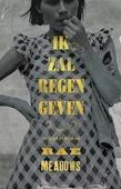 IK ZAL REGEN GEVEN - MEADOWS, RAE - 9789023954200