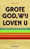 GROTE GOD WIJ LOVEN U - HOEK, J. - 9789023954620