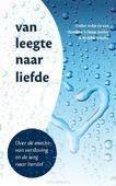 VAN LEEGTE NAAR LIEFDE - SCHAAP, H.; SCHOLTE, W. - 9789023955207
