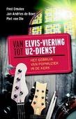 VAN ELVIS-VIERING TOT U2-DIENST - OMVLEE; DIE, VAN - 9789023955245