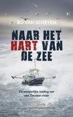 Naar het hart van de zee - Scheyen, Bo van - 9789023955306