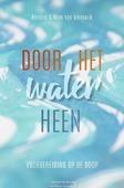 DOOR HET WATER HEEN - VREESWIJK, BERNARD VAN; VREESWIJK, ELINE - 9789023956211
