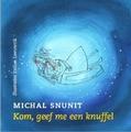 KOM, GEEF ME EEN KNUFFEL - SNUNIT, MICHAL - 9789023956433