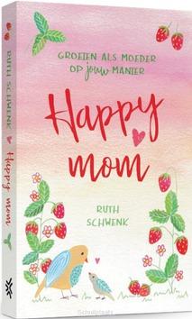 HAPPY MOM - SCHWENK, RUTH - 9789023958079