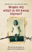 MOGEN WIJ ALTIJD IN DIT KAMP BLIJVEN? - RAALTE-GEEL, HENRIETTE VAN - 9789023959410