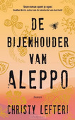 DE BIJENHOUDER VAN ALEPPO MIDPRICE - LEFTERI, CHRISTY - 9789023960126