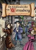 DE KLOKKENLUIDER VAN WITTENBERG - HAUSOUL, RAYMOND R.; VERPEUT, MICHAEL; B - 9789023970125
