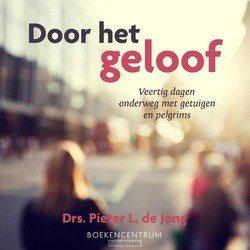 DOOR HET GELOOF - JONG, PIETER L. DE - 9789023970361