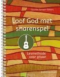 LOOF GOD MET SNARENSPEL [LESBOEK GITAAR] - JANSEN-EBBERS, LAURINE - 9789023970484